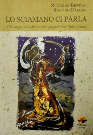 Lo sciamano ci parla - Riccardo Bertani, Stefano Dallari (narrativa)