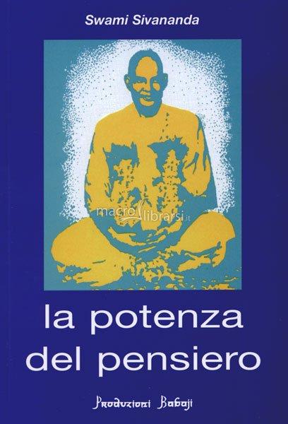 La potenza del pensiero - Swami Sivananda (mente)