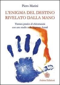 L'enigma del destino rivelato dalla mano - Piero Marini (chiromanzia)