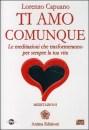 Ti amo comunque - Meditazioni audio - Lorenzo Capuano (approfondimento)