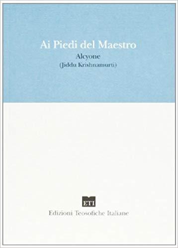 Ai piedi del maestro - Jiddu Krishnamurti (esistenza)