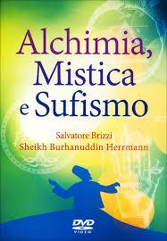 Alchimia, mistica e sufismo - Salvarore Brizzi, Sheikh Burhanuddin Herrmann (esistenza)