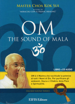 Om - The sound of mala - Choa Kok Sui (cd audio)