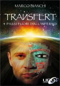 Transfert - 4 passi fuori dall'inferno - Marco Bianchi (narrativa)