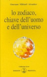 Lo Zodiaco, chiave dell'uomo e dell'universo - Omraam Mikhael Aivanhov (astrologia)