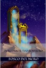 Percorri il tuo sentiero - Fosco Del Nero (evoluzione personale)