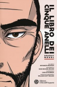 Il libro dei cinque anelli - Graphic novel - Miyamoto Musashi, Sean Michael Wilson, Chie Kutsuwada (arti marziali)