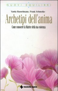 Archetipi dell'anima - Varda Hasselmann, Frank Schmolke (psicologia)