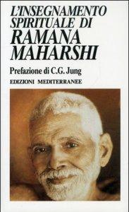 L'insegnamento spirituale di Ramana Maharshi – Sri Ramana Maharshi (approfondimento)