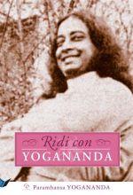 Ridi con Yogananda – Paramhansa Yogananda (spiritualità)