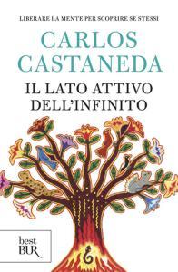 Il lato attivo dell'infinito - Carlos Castaneda (sciamanesimo)