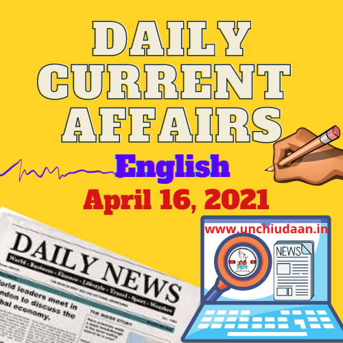 Daily Current Affairs 16 April, 2021 in English