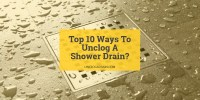 How To Unclog A Shower Drain? - [10 Ways To Get Rid of ...