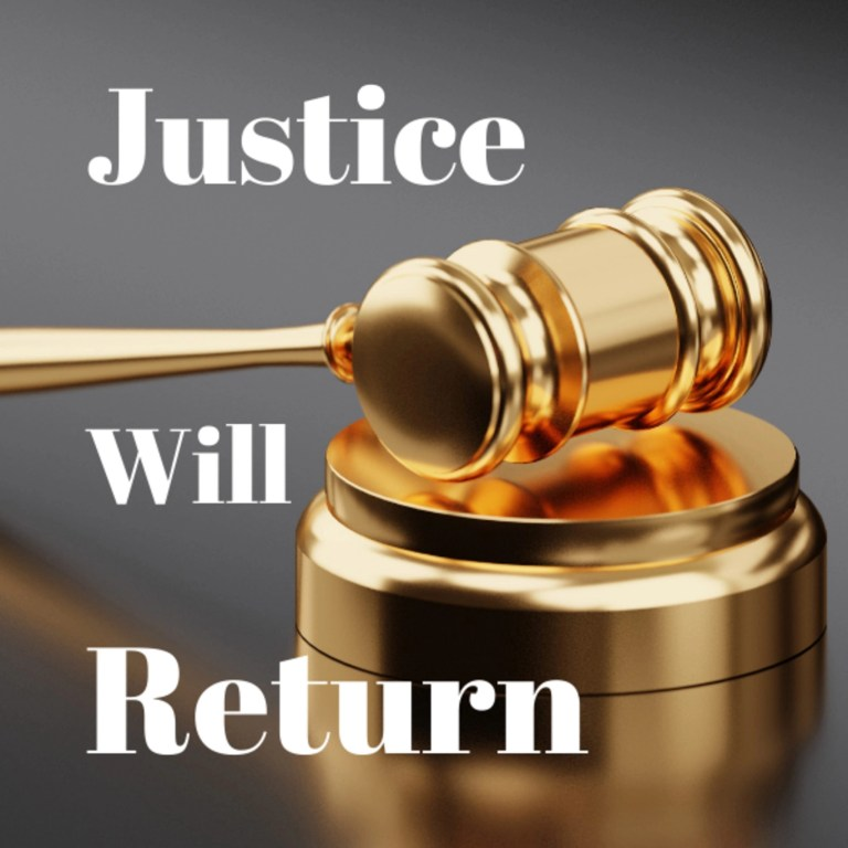 Justice Will Return