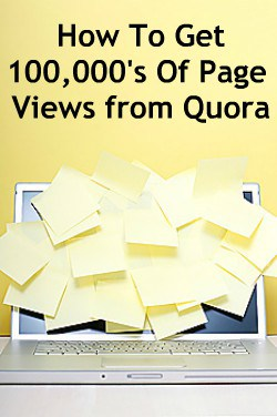 How To Get 100,000's Of Page Views from Quora