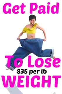 Make extra money by getting paid $35 per lb that you lose!