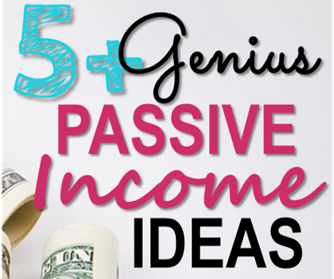 5+ Clever Passive Income Ideas That Will Change Your Life