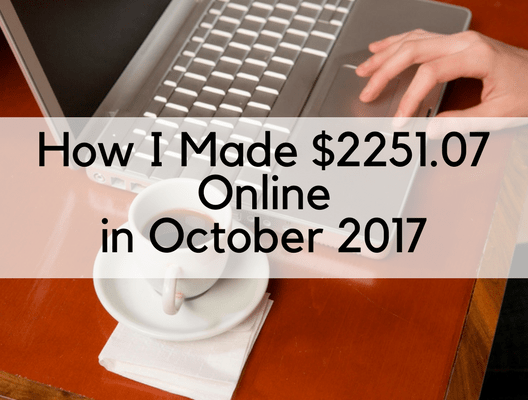 How I Made $2,251.07 Online in October 2017