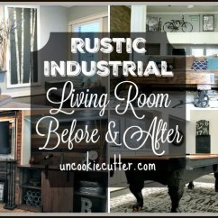 Rustic Industrial Living Room Small Apartment Kitchen And Ideas Before After Uncookie Cutter Uncookiecutter Com