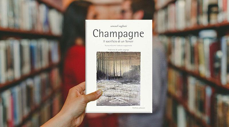 Eno-Libreria: Champagne Il sacrificio di un Terroir di Samuel Cogliati