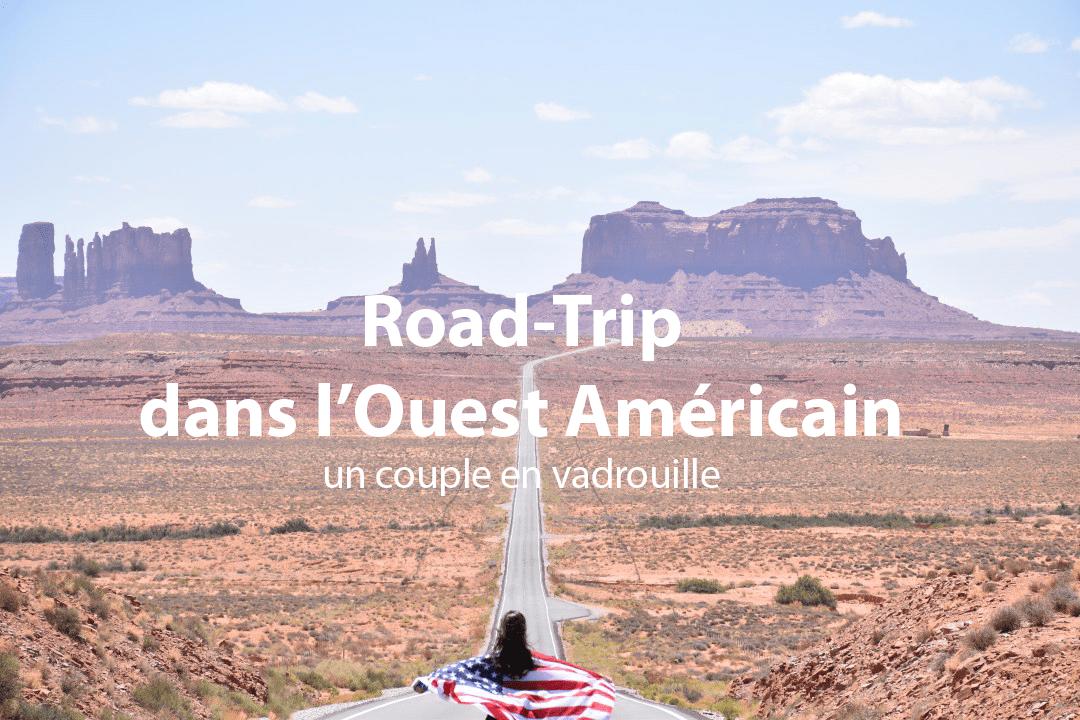 Road Trip dans l'Ouest Américain_un couple en vadrouille