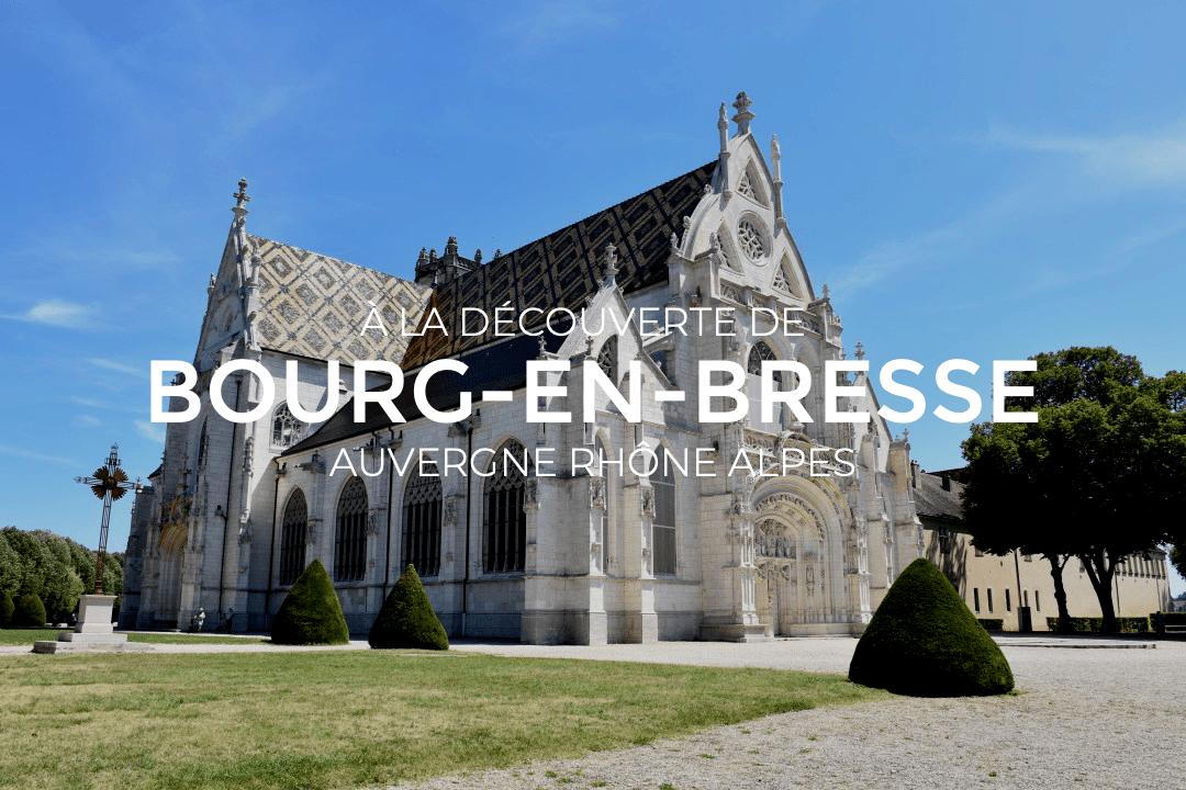 Visiter Bourg en Bresse