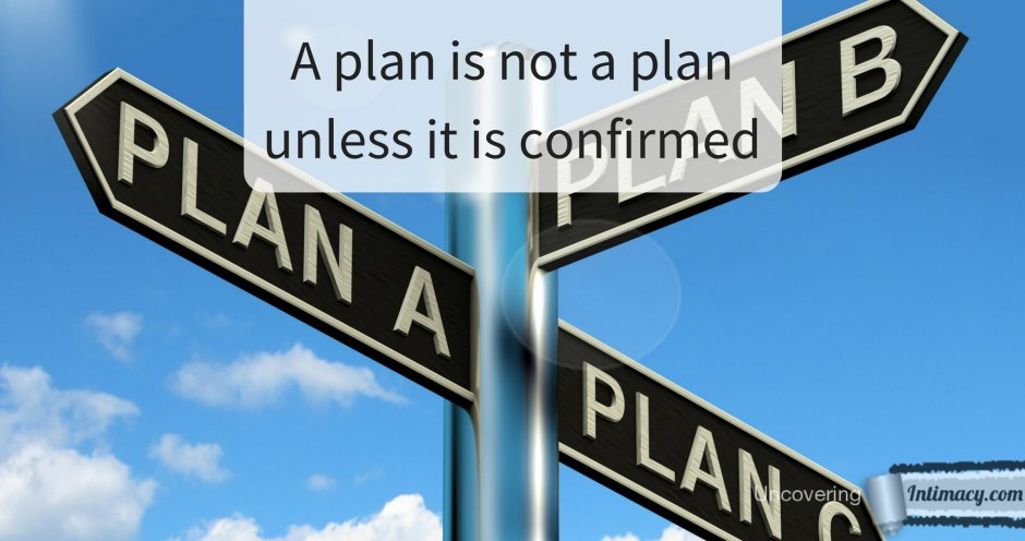 A plan is not a plan unless it is confirmed