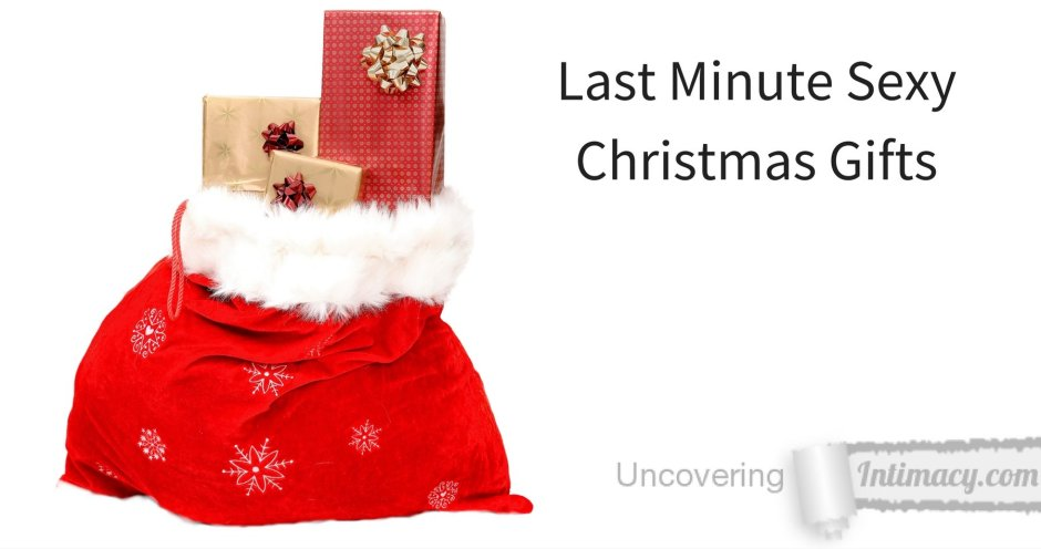 Last Minute Sexy Christmas Gifts