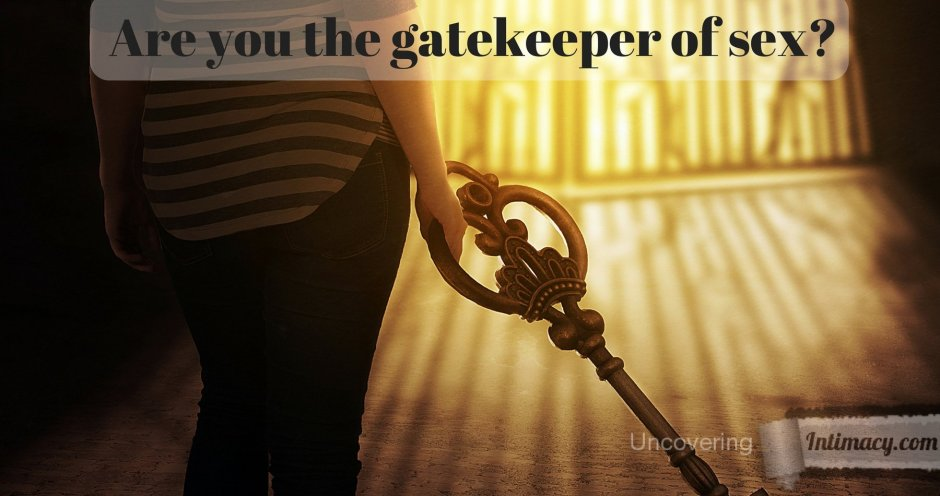 Are you the gatekeeper of sex?