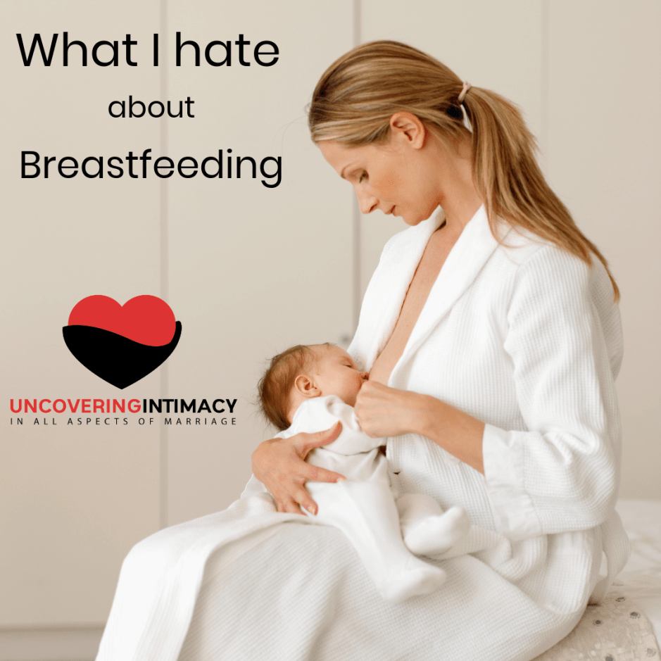 What I hate about breastfeeding.