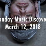 Monday Music Discovery for March 12 2018