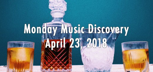 Monday Music Discovery for April 23 2018