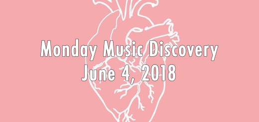 Monday Music Discovery for June 4 2018