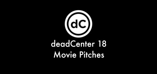 deadcenter 18 Movie Pitches