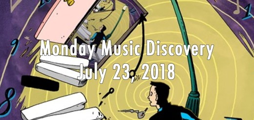 Monday Music Discovery for July 23 2018