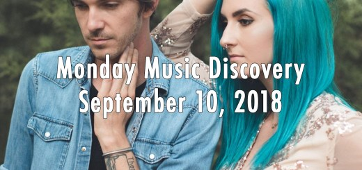 Monday Music Discovery for September 10, 2018
