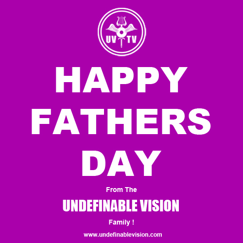 Happy Fathers Day from The Undefinable Vision Family