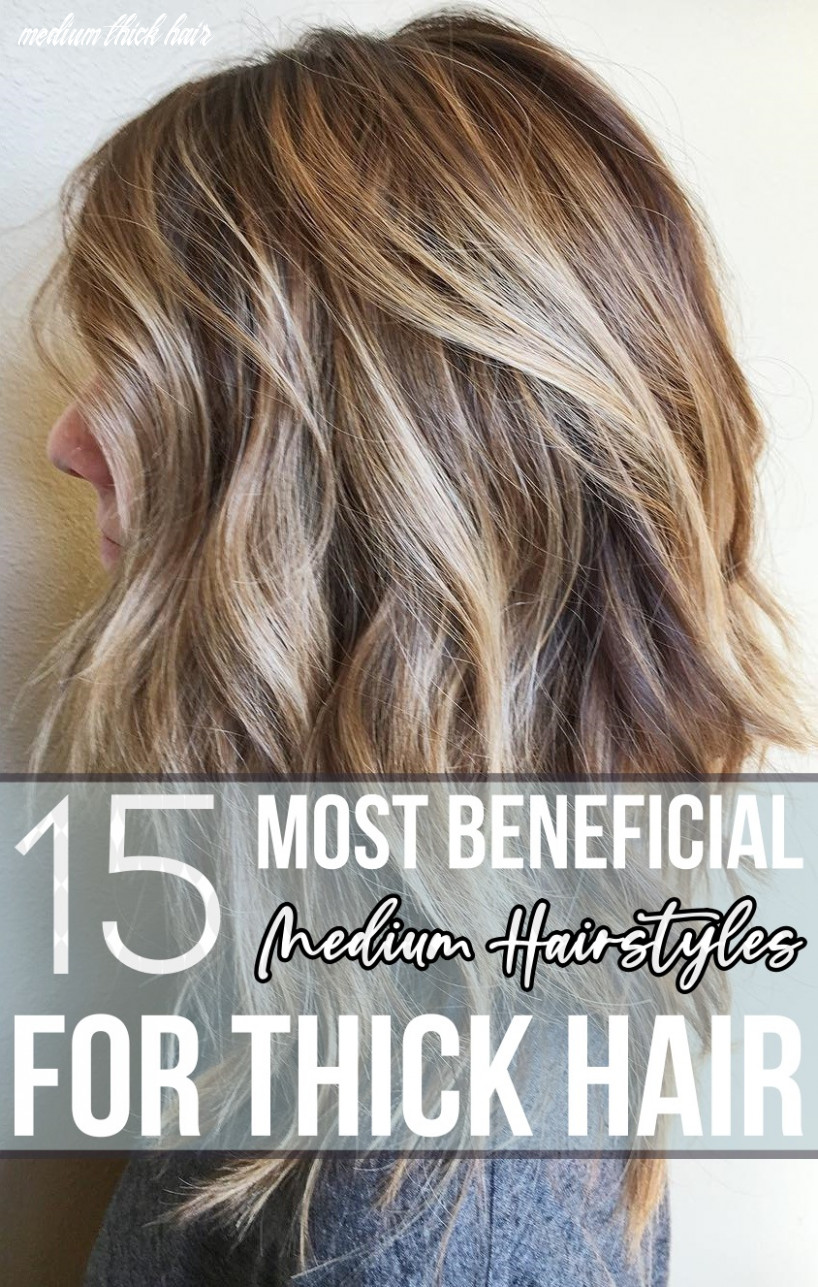 10 most beneficial medium hairstyles for thick hair medium thick hair