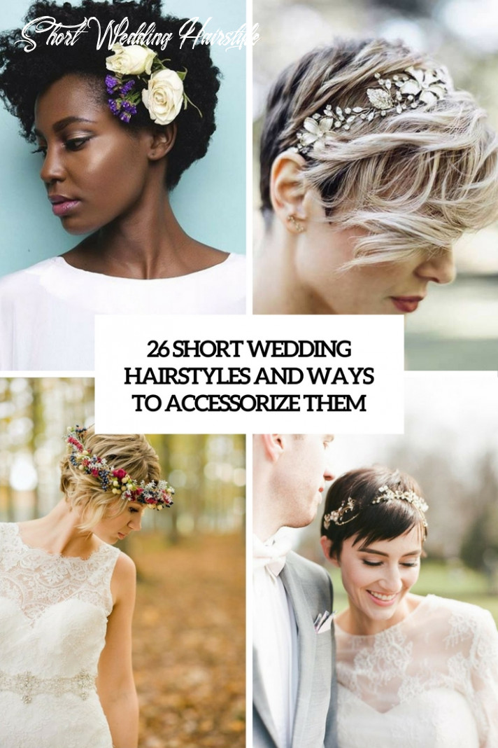 10 short wedding hairstyles and ways to accessorize them