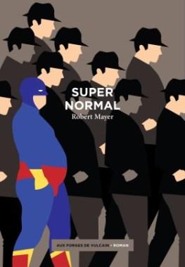 Supernormal, Robert Mayer, Aux forges de Vulcain