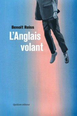 L'anglais volant de Benoît Reiss - Quidam éditeur