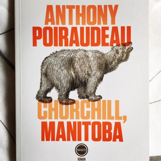 Churchill Manitoba, Anthony Poiraudeau, Inculte