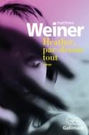 Matthew Weiner Heather par dessus tout Gallimard