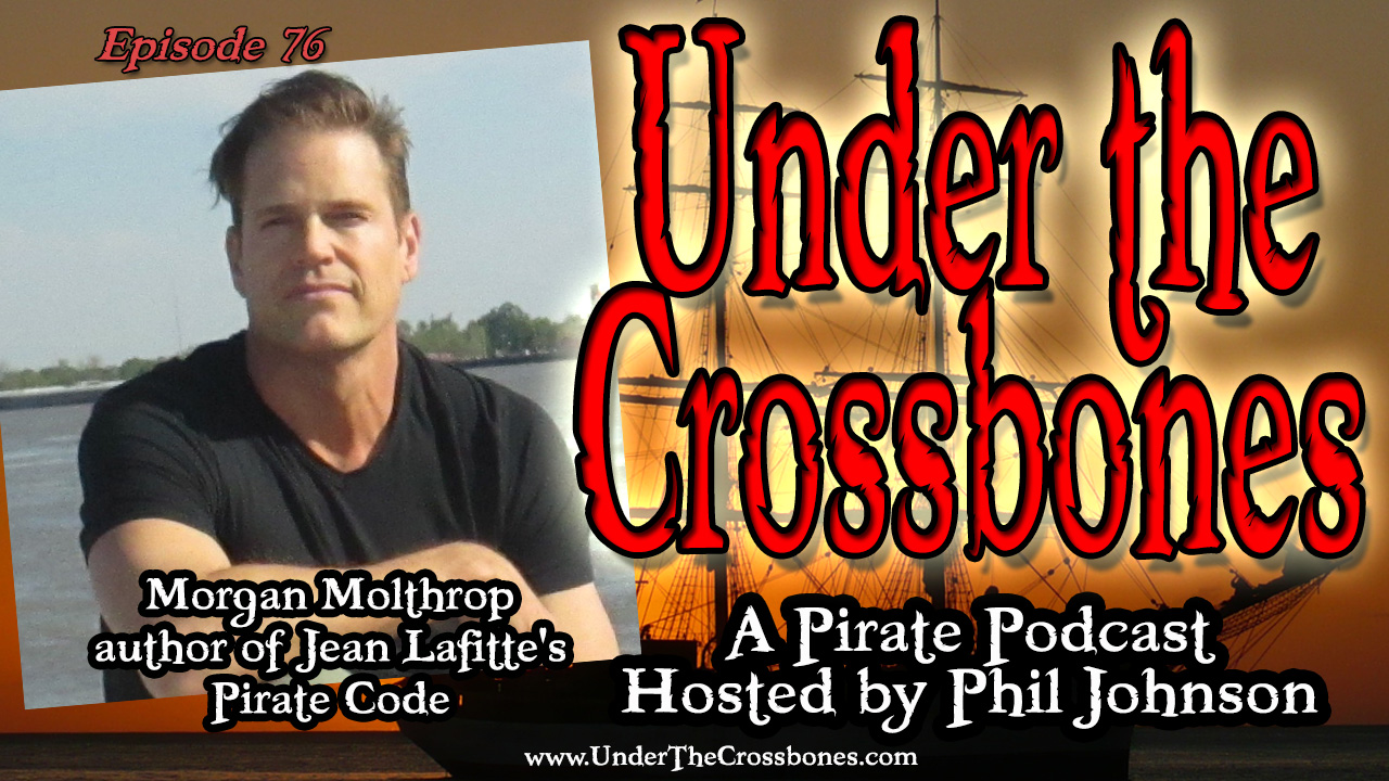 Morgan Molthrop author of Jean Lafitte's Pirate Code