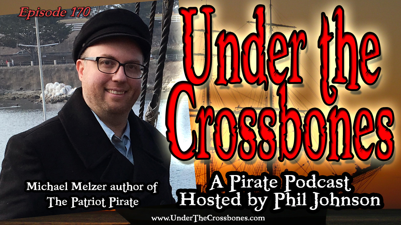 Michael Melzer, author of The Patriot Pirate about Hipolito Bouchard