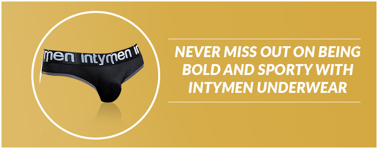 Never miss out on being bold and sporty with Intymen Underwear