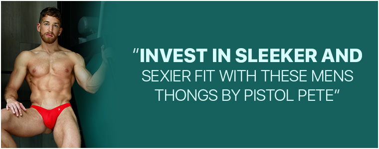 Invest in sleeker and sexier fit with these Mens Thongs by Pistol Pete