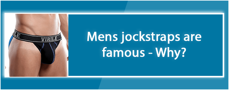 Mens jockstraps are famous - Why?