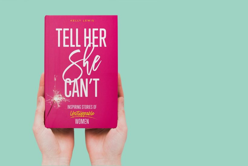 Tell Her She Can't by Kelly Lewis | © Courtesy of Kelly Lewis