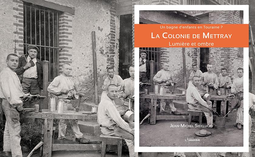 La colonie de Mettray : un bagne d'enfants en Touraine ? Rencontres avec Jean-Michel Sieklucki samedi 28 novembre 2020